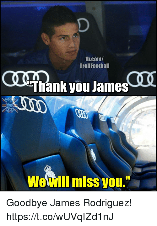 "Jamesness: fh.com/  TrollFoothall  Thank you James  SOCC  TBALP  Wewill miss you."" Goodbye James Rodriguez! https://t.co/wUVqIZd1nJ"