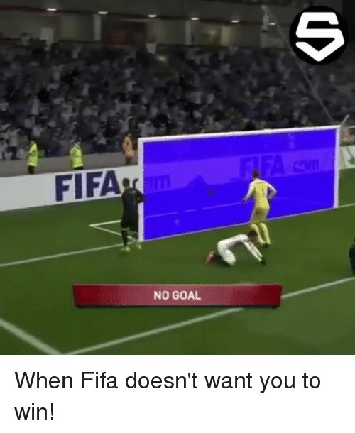 no goal: FIFA  NO GOAL When Fifa doesn't want you to win!