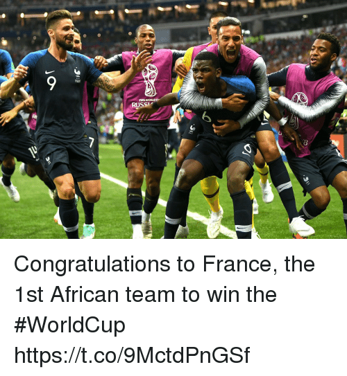 Fifa, Memes, and Congratulations: FIFA WORLD  RUSS Congratulations to France, the 1st African team to win the #WorldCup https://t.co/9MctdPnGSf