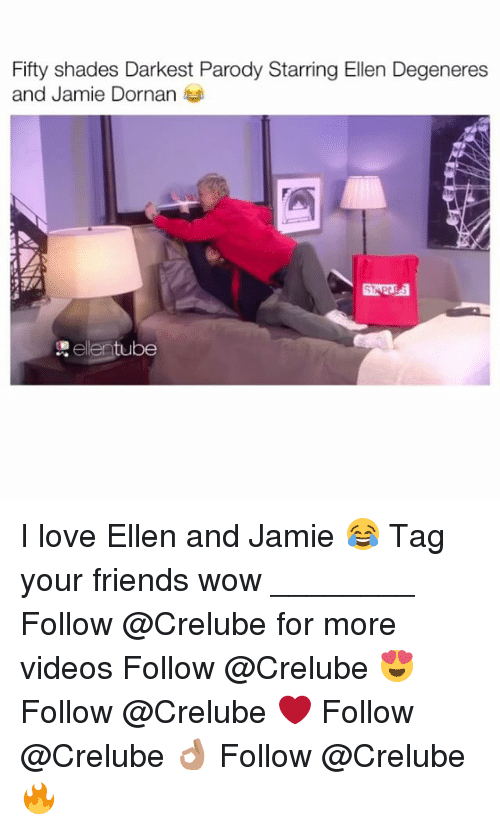 Ellen Degenerates: Fifty shades Darkest Parody Starring Ellen Degeneres  and Jamie Dornan  tube I love Ellen and Jamie 😂 Tag your friends wow ________ Follow @Crelube for more videos Follow @Crelube 😍 Follow @Crelube ❤ Follow @Crelube 👌🏽 Follow @Crelube 🔥