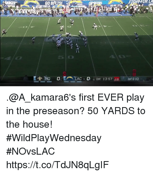 Memes, House, and 🤖: FIGHFOR LA  FOR LA  89  5o .@A_kamara6's first EVER play in the preseason?  50 YARDS to the house! #WildPlayWednesday #NOvsLAC https://t.co/TdJN8qLgIF