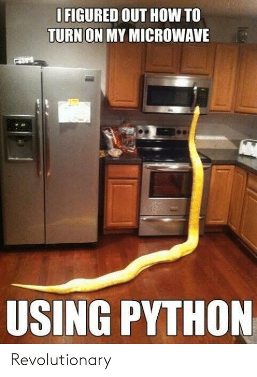 Revolutionary: FIGURED OUT HOW TO  TURN ON MY MICROWAVE  USING PYTHON Revolutionary