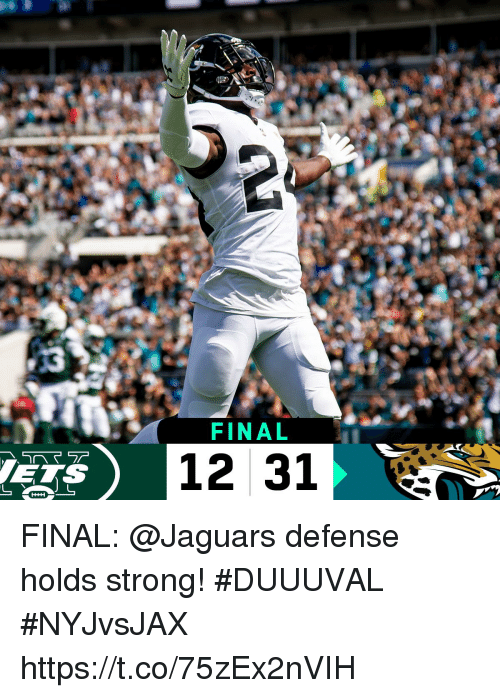 Memes, Strong, and 🤖: FINAL  12 31 FINAL: @Jaguars defense holds strong! #DUUUVAL #NYJvsJAX https://t.co/75zEx2nVIH