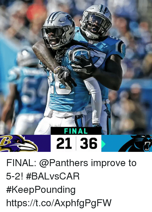 Memes, Panthers, and 🤖: FINAL  21 36 FINAL: @Panthers improve to 5-2! #BALvsCAR  #KeepPounding https://t.co/AxphfgPgFW