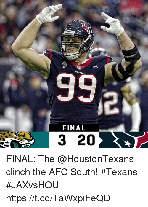 Memes, Texans, and Afc South: FINAL  3 20 FINAL: The @HoustonTexans clinch the AFC South! #Texans  #JAXvsHOU https://t.co/TaWxpiFeQD