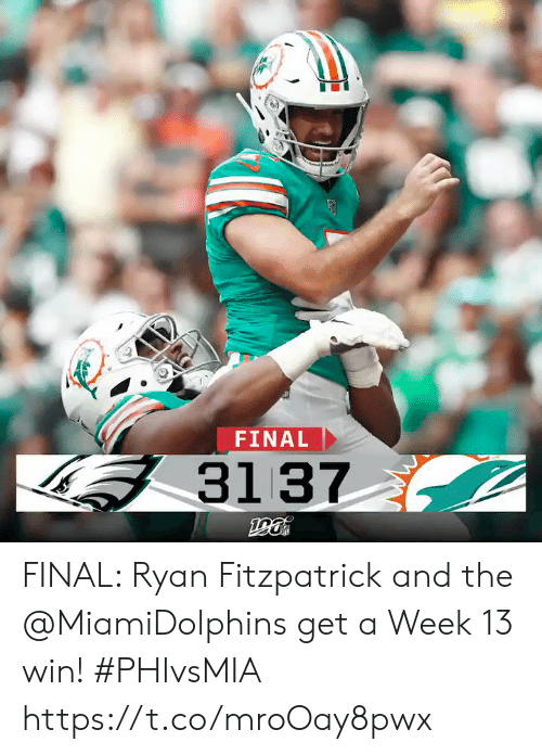 A Week: FINAL  31 37 FINAL: Ryan Fitzpatrick and the @MiamiDolphins get a Week 13 win! #PHIvsMIA https://t.co/mroOay8pwx