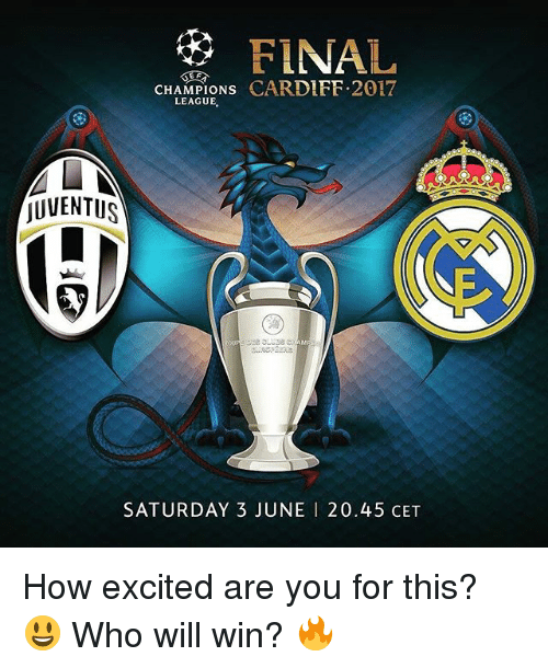 Soccer, Sports, and Juventus: FINAL  CHAMPIONS  CARDIFF 2017  LEAGUE.  jUVENTUS  SATURDAY 3 JUNE l 20.45 CET How excited are you for this? 😃 Who will win? 🔥