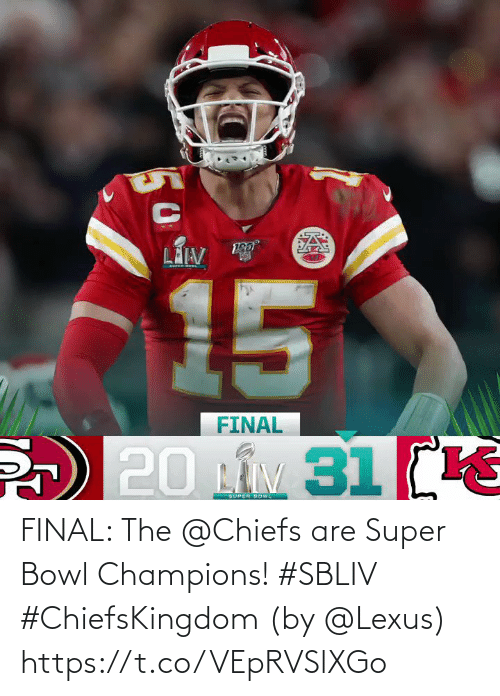 super: FINAL: The @Chiefs are Super Bowl Champions! #SBLIV #ChiefsKingdom   (by @Lexus) https://t.co/VEpRVSlXGo