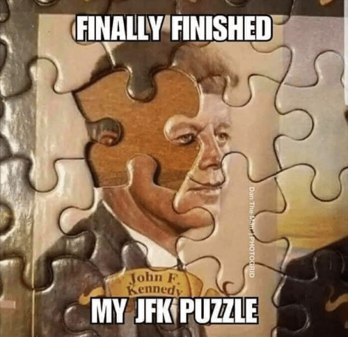 Jfk, Man, and Puzzle: FINALLY FINISHED  John F  Kenned  MY JFK PUZZLE  Dan The Man  PHOTOGRID
