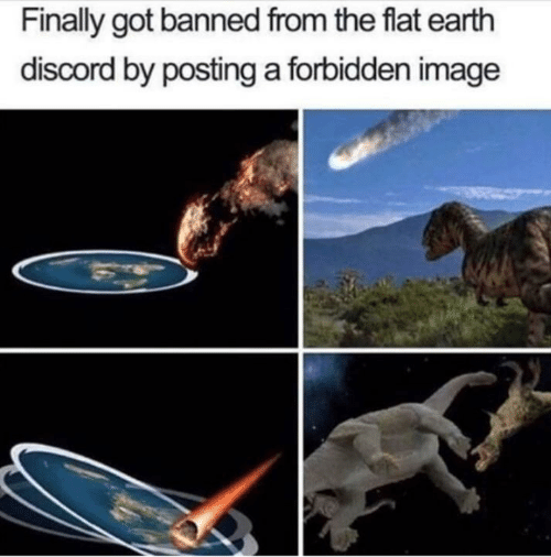 Earth, Image, and Flat Earth: Finally got banned from the flat earth  discord by posting a forbidden image