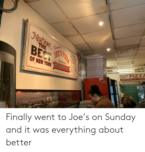 finally: Finally went to Joe's on Sunday and it was everything about better