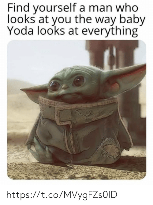 Looks At: Find yourself a man who  looks at you the way baby  Yoda looks at everything https://t.co/MVygFZs0lD