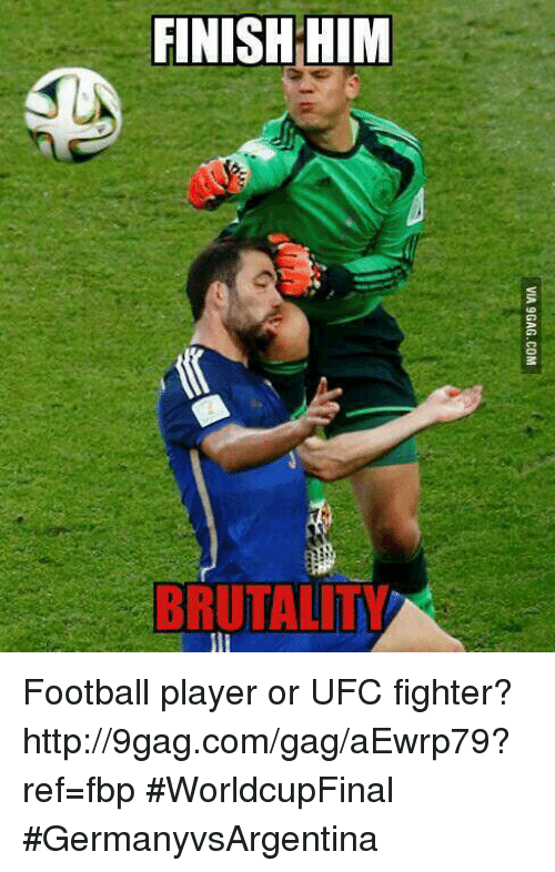 Dank, 🤖, and Player: FINISH HIM  TTAT Football player or UFC fighter? http://9gag.com/gag/aEwrp79?ref=fbp  #WorldcupFinal #GermanyvsArgentina