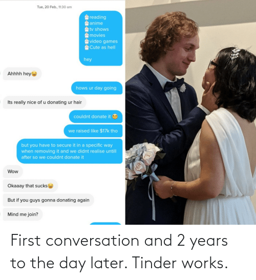 later: First conversation and 2 years to the day later. Tinder works.