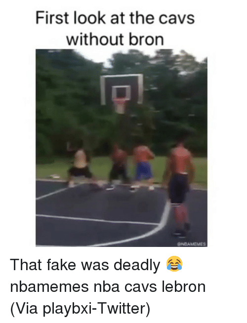 Basketball, Cavs, and Fake: First look at the cavs  without bron  ONBAMEMES That fake was deadly 😂 nbamemes nba cavs lebron (Via ‪playbxi‬-Twitter)