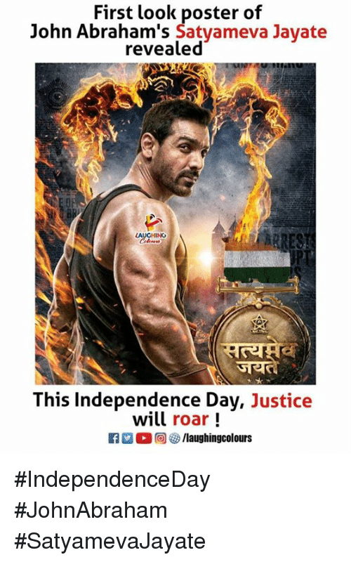 Independence Day: First look poster of  John Abraham's Satyameva Jayate  revealed  CHINO  This Independence Day, Justice  will roar!  f/laughingcolours #IndependenceDay #JohnAbraham  #SatyamevaJayate