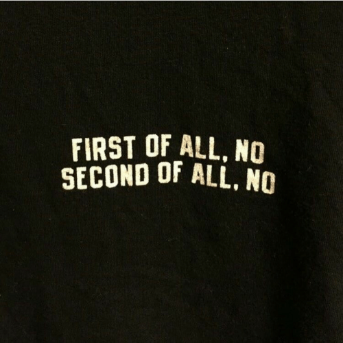 All, First, and  No: FIRST OF ALL, NO  SECOND OF ALL, NO
