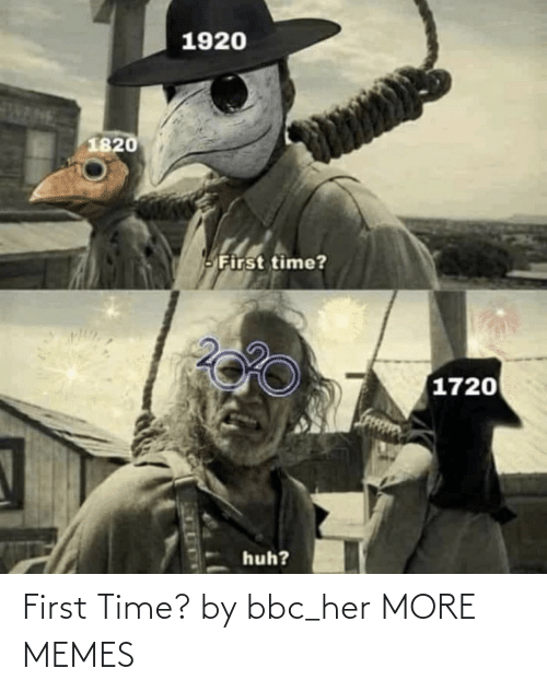 bbc: First Time? by bbc_her MORE MEMES