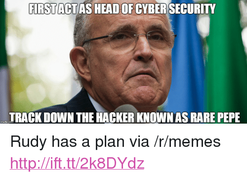"""Rare Pepe: FIRSTACTAS HEAD OF CYBERSECURITY  TRACK DOWN THE HACKER KNOWN AS RARE PEPE  mgiip.com <p>Rudy has a plan via /r/memes <a href=""""http://ift.tt/2k8DYdz"""">http://ift.tt/2k8DYdz</a></p>"""
