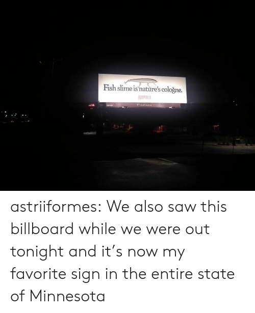 Minnesota: Fish slime is nature's cologne.  Rapala  ECLEARCHANNEL  091120 astriiformes: We also saw this billboard while we were out tonight and it's now my favorite sign in the entire state of Minnesota