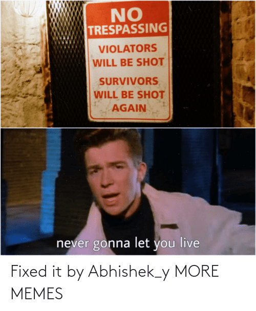 Fixed It: Fixed it by Abhishek_y MORE MEMES