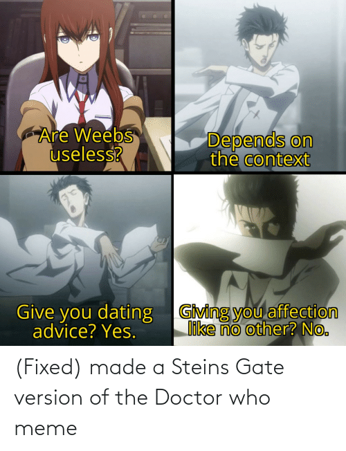 Who Meme: (Fixed) made a Steins Gate version of the Doctor who meme