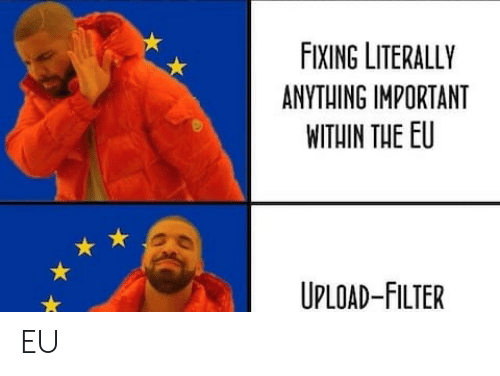 filter: FIXING LITERALLY  ANYTHING IMPORTANT  WITHIN THE EU  UPLOAD-FILTER EU