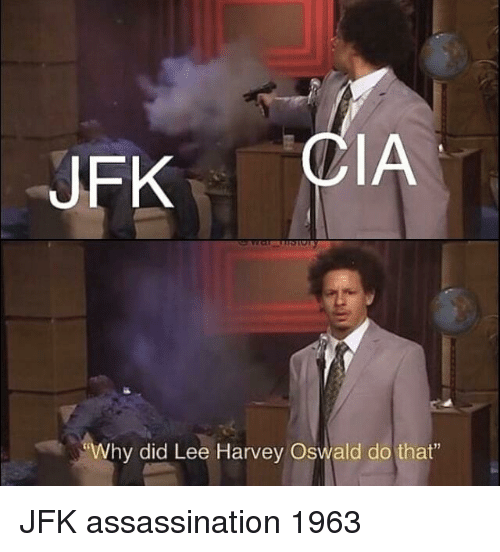 "Assassination, Lee Harvey Oswald, and Jfk: FKCIA  hy did Lee Harvey Oswald do that"" JFK assassination 1963"