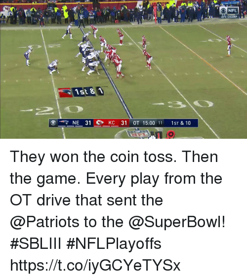 Memes, Nfl, and Patriotic: FLE  NFL  AFC CHAMP L  30)  st 8 1  NE 31 Ch KC 31 ОТ 15:00 11 1ST&10 They won the coin toss. Then the game.  Every play from the OT drive that sent the @Patriots to the @SuperBowl! #SBLIII #NFLPlayoffs https://t.co/iyGCYeTYSx