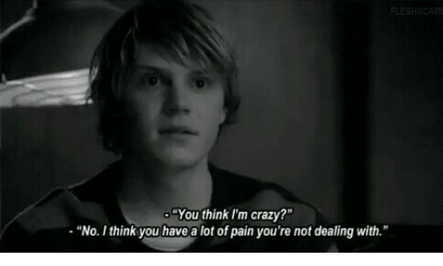 """Crazy, Pain, and Think: FLE  -""""You think I'm crazy?""""  """"No. Ithink you have a lot of pain you're not dealing with."""