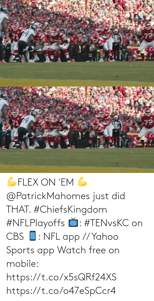 Free: 💪FLEX ON 'EM 💪  @PatrickMahomes just did THAT. #ChiefsKingdom #NFLPlayoffs  📺: #TENvsKC on CBS 📱: NFL app // Yahoo Sports app Watch free on mobile: https://t.co/x5sQRf24XS https://t.co/o47eSpCcr4