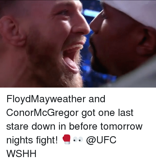 Gotted: FloydMayweather and ConorMcGregor got one last stare down in before tomorrow nights fight! 🥊👀 @UFC WSHH
