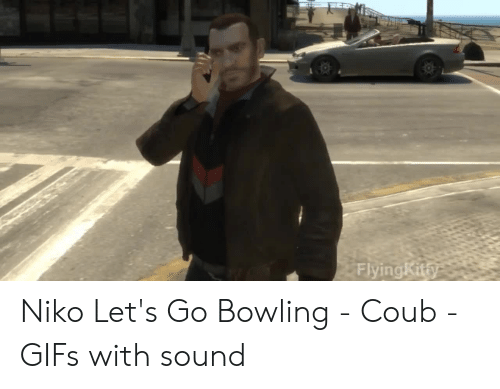 FlyingKit6 Niko Let's Go Bowling - Coub - GIFs With Sound