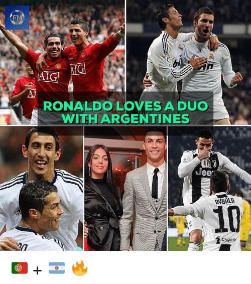 Memes, Ronaldo, and 🤖: FM  AIG  Al  RONALDO LOVES A DUO  WITHARGENTINES  DUBALA  10  adi 🇵🇹 + 🇦🇷 🔥