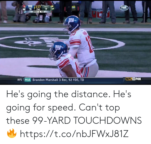 Memes, Nfl, and Brandon Marshall: FO  3 2ND 7  BRO & 10  NFL MIA Brandon Marshall 3 Rec, 92 YDS, TD  ON I He's going the distance. He's going for speed.  Can't top these 99-YARD TOUCHDOWNS 🔥 https://t.co/nbJFWxJ81Z