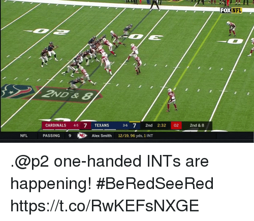 Memes, Nfl, and Cardinals: FO  DXNFL  CARDINALS 4-5 7 TEXANS  3-6 72nd 2:32 02 2nd & 8  NFL  PASSING9  Alex Smith  12/19, 96 yds, 1 INT .@p2 one-handed INTs are happening! #BeRedSeeRed https://t.co/RwKEFsNXGE