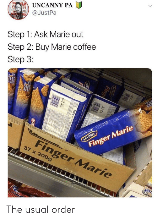 Coffee, Ask, and Step: FOILAUNCANNY PA  PONS  VINch  @JustPa  TOLL AN  Step 1: Ask Marie out  Step 2: Buy Marie coffee  Step 3:  TEAR  ROMP  ANO  M&Vitie's  Finger Marie  Finger Marie  37 x 200g  JAT7  MVties  Fing  MV  200 g e  arie  noy The usual order