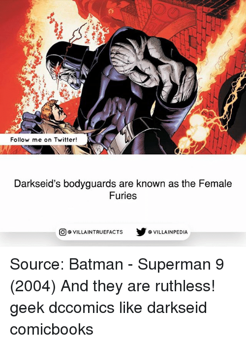 Supermane: Follow me on Twitter!  Darkseid's bodyguards are known as the Female  Furies  步@VILLAINPE DIA  @VILLA INTRU EFACTS Source: Batman - Superman 9 (2004) And they are ruthless! geek dccomics like darkseid comicbooks