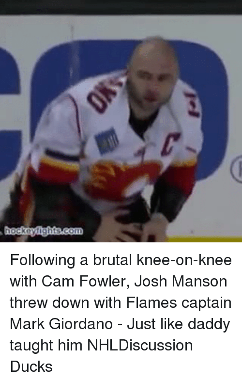 Memes, Ducks, and 🤖: Following a brutal knee-on-knee with Cam Fowler, Josh Manson threw down with Flames captain Mark Giordano - Just like daddy taught him NHLDiscussion Ducks