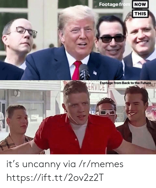 Footage: Footage from NOW  THIS  Footage from Back to the Future  ERVICE it's uncanny via /r/memes https://ift.tt/2ov2z2T