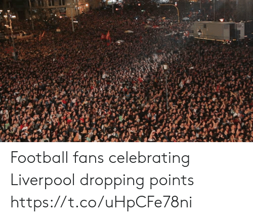 Football, Soccer, and Liverpool F.C.: Football fans celebrating Liverpool dropping points https://t.co/uHpCFe78ni