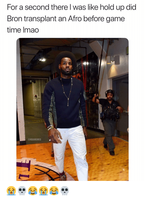 Nba, Game, and Time: For a second there l was like hold up did  Bron transplant an Afro before game  time Imao  @NBAMEMES 😭💀😂😭😂💀