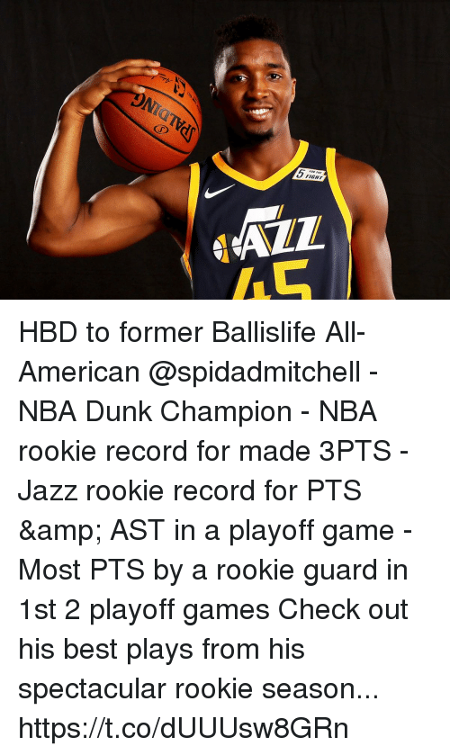 Dunk, Memes, and Nba: FOR  FIGHT HBD to former Ballislife All-American @spidadmitchell  - NBA Dunk Champion   - NBA rookie record for made 3PTS - Jazz rookie record for PTS & AST in a playoff game - Most PTS by a rookie guard in 1st 2 playoff games  Check out his best plays from his spectacular rookie season... https://t.co/dUUUsw8GRn