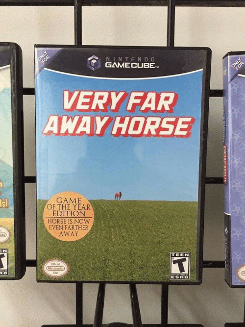 Seal: FOR  NINTENDO  GAMECUBET  ONLY  FOR  VERY FAR  AWAY HORSE  Is!  GAME  OF THE YEAR  EDITION  HORSE IS NOW  EVEN FARTHER  mdo)  AWAY  EN  Ofticial  TEEN  Nistendo  RB  Seal  CONTENT AIED  ESRB  ONLY  DEUCIOUS