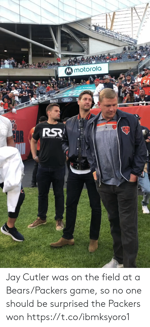 Ford: FOR SECURITYI aS l.  paces THE LoC  Mmotorola  BUILT Ford  OCHEES Jay Cutler was on the field at a Bears/Packers game, so no one should be surprised the Packers won https://t.co/ibmksyoro1