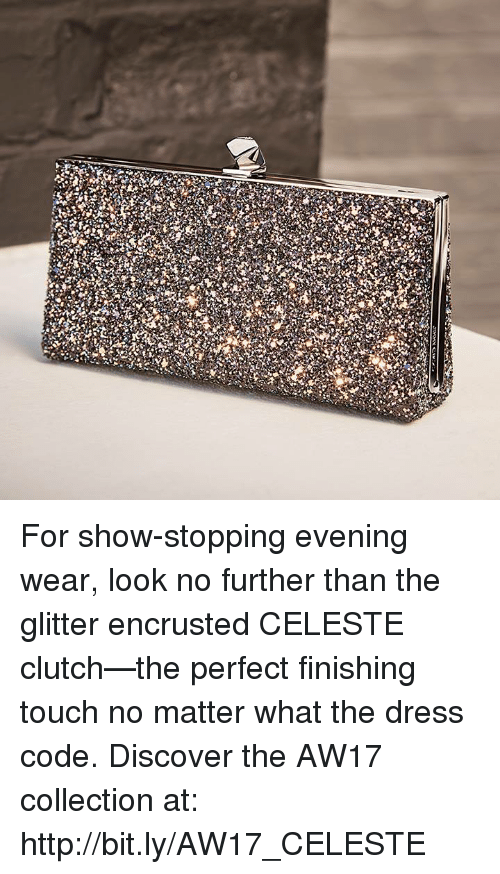 evening wear: For show-stopping evening wear, look no further than the glitter encrusted CELESTE clutch—the perfect finishing touch no matter what the dress code. Discover the AW17 collection at: http://bit.ly/AW17_CELESTE