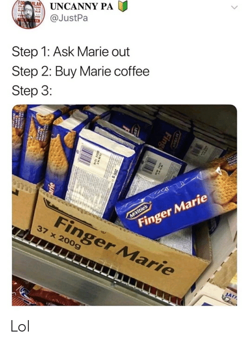 Funny, Lol, and Coffee: FOR  UNCANNY PA  @JustPa  TOL  Step 1: Ask Marie out  Step 2: Buy Marie coffee  Step 3:  RO  Finger Marie  Finger Marie  M&Vitie's  37 x 200g  JÄT7  MVIes  Fing  200 g  arie Lol
