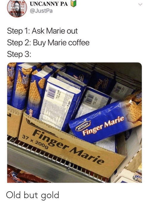 Reddit, Coffee, and Old: FOR  UNCANNY PA  @JustPa  TOL  Step 1: Ask Marie out  Step 2: Buy Marie coffee  Step 3:  TEAR  ROMP  Finger Marie  Finger Marie  M Vitie's  37 x 200g  JÄTT  Fing  200 g  222 126  arie Old but gold