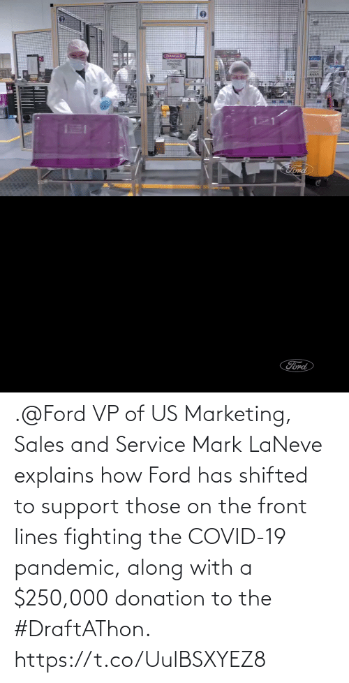sales: .@Ford VP of US Marketing, Sales and Service Mark LaNeve explains how Ford has shifted to support those on the front lines fighting the COVID-19 pandemic, along with a $250,000 donation to the #DraftAThon. https://t.co/UulBSXYEZ8