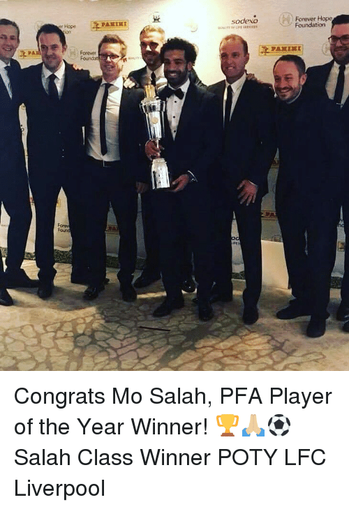Memes, Liverpool F.C., and Forever: Forever Hope  Foundation  sodexo  er Hope  PAHTET  orever  Foundat  PA  Foevu Congrats Mo Salah, PFA Player of the Year Winner! 🏆🙏🏼⚽️ Salah Class Winner POTY LFC Liverpool